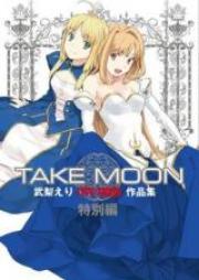 TAKE MOON -テイクムーン- TYPE-MOON作品集 第01-02巻 [Take Moon – TYPE-MOON Sakuhinshuu vol 01-02]